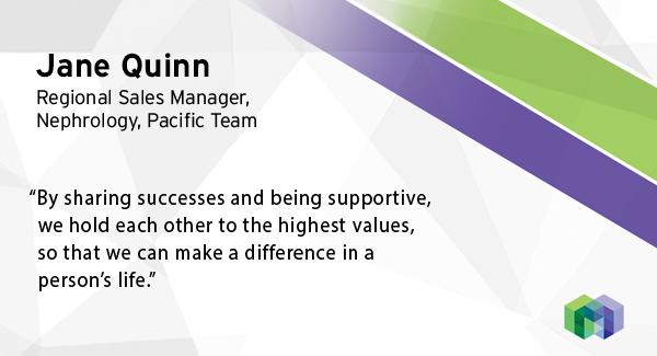 Meet Jane Quinn, Regional Sales Manager, Nephrology, Pacific